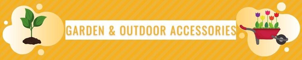 Garden & Outdoor Accessories